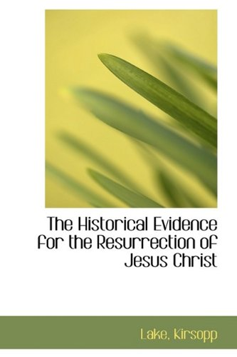 9781110787333: The Historical Evidence for the Resurrection of Jesus Christ