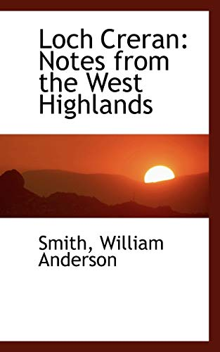 Loch Creran: Notes from the West Highlands: Smith William Anderson