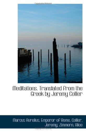 9781110790418: Meditations. Translated from the Greek by Jeremy Collier