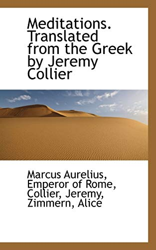 9781110790449: Meditations. Translated from the Greek by Jeremy Collier