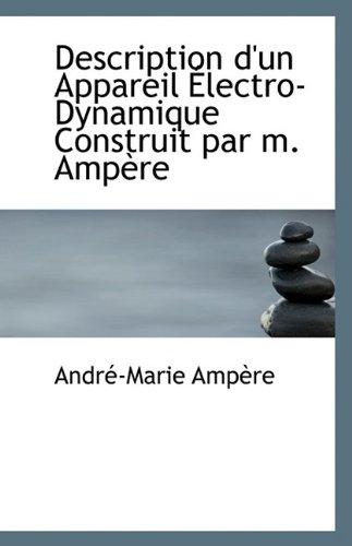 9781110798247: Description d'un Appareil Électro-Dynamique Construit par m. Ampère