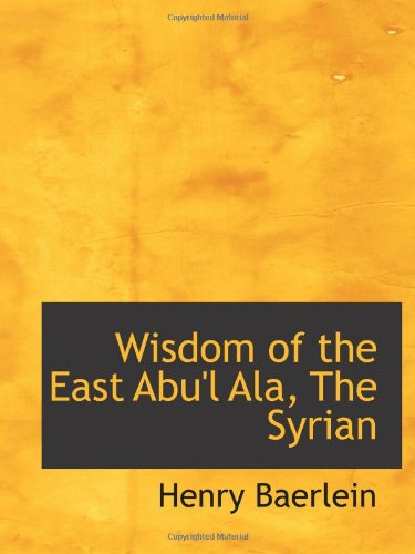 9781110800148: Wisdom of the East Abu'l Ala, The Syrian