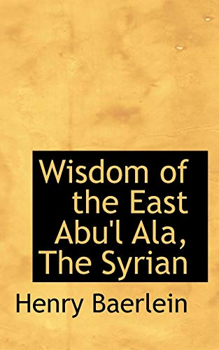 9781110800476: Wisdom of the East Abu'l Ala, The Syrian