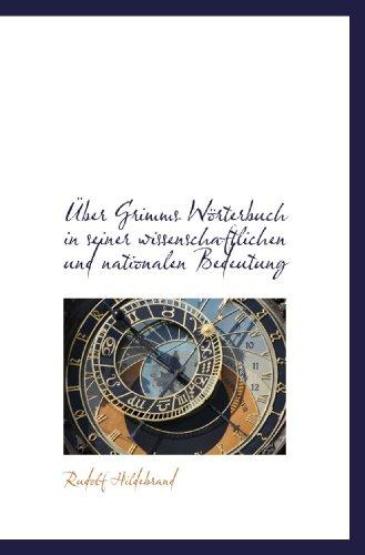 9781110801374: Über Grimms Wörterbuch in seiner wissenschaftlichen und nationalen Bedeutung