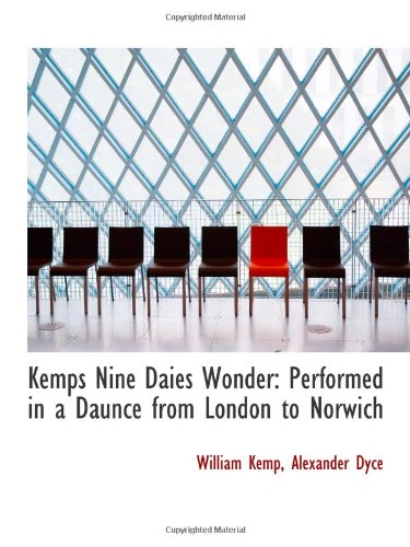 9781110806997: Kemps Nine Daies Wonder: Performed in a Daunce from London to Norwich