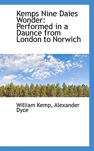 9781110807017: Kemps Nine Daies Wonder: Performed in a Daunce from London to Norwich