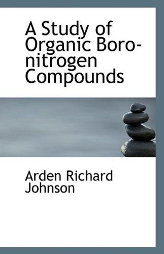 9781110808434: A Study of Organic Boro-nitrogen Compounds