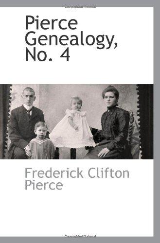 9781110810048: Pierce Genealogy, No. 4