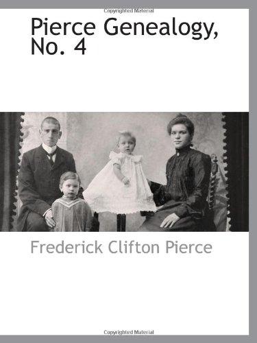 9781110810055: Pierce Genealogy, No. 4