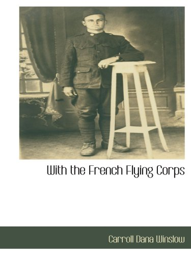 9781110810505: With the French Flying Corps