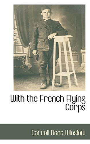 9781110810536: With the French Flying Corps