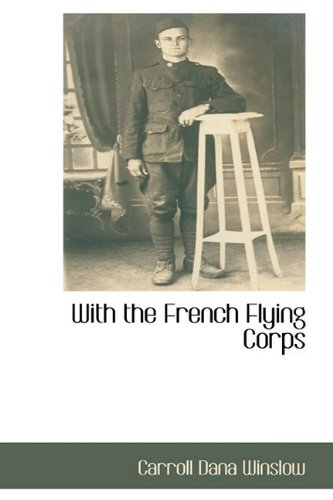 9781110810550: With the French Flying Corps