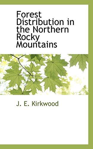 Forest Distribution in the Northern Rocky Mountains: J. E. Kirkwood
