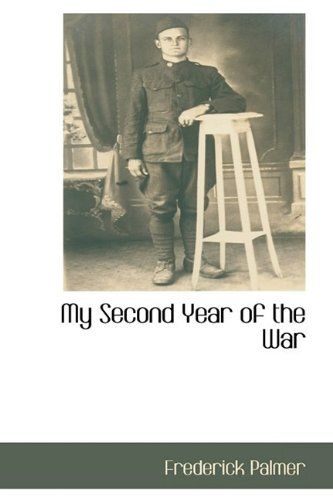 My Second Year of the War: Frederick Palmer