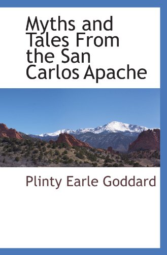 9781110814183: Myths and Tales From the San Carlos Apache