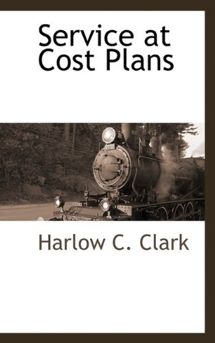 Service at Cost Plans: Harlow C. Clark