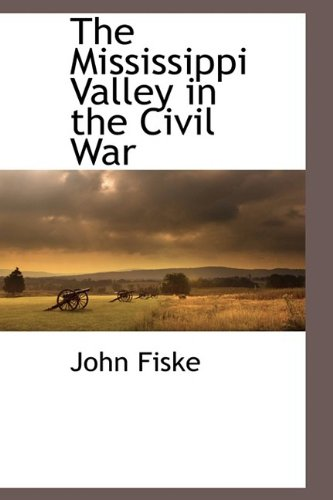 9781110815180: The Mississippi Valley in the Civil War