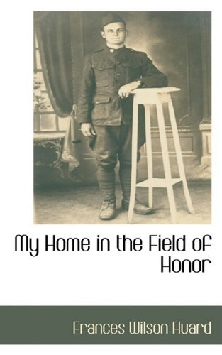 9781110815852: My Home in the Field of Honor