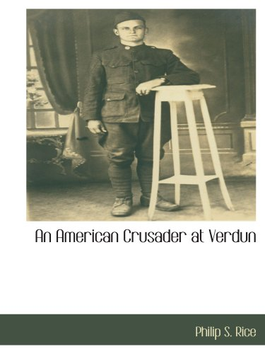 9781110815890: An American Crusader at Verdun
