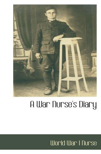 9781110815951: A War Nurse's Diary