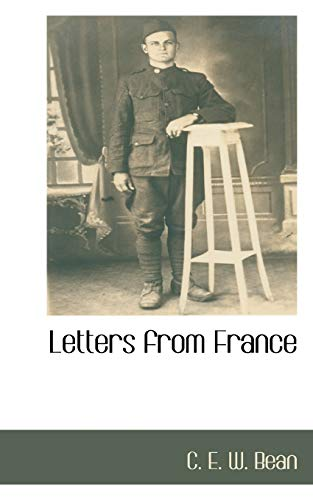Letters from France: C. E. W. Bean