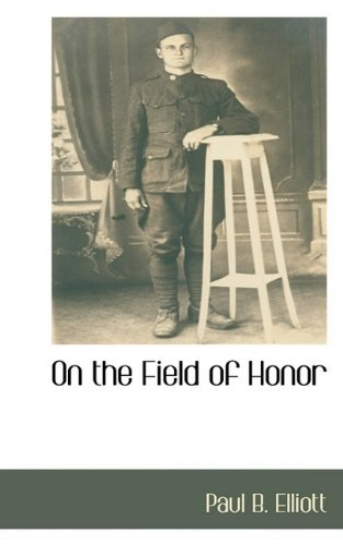 On the Field of Honor: Paul B. Elliott