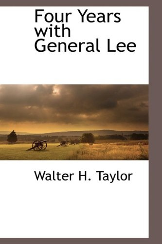 9781110816545: Four Years with General Lee