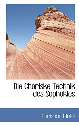 Die Choriske Technik des Sophokles: Christian Muff