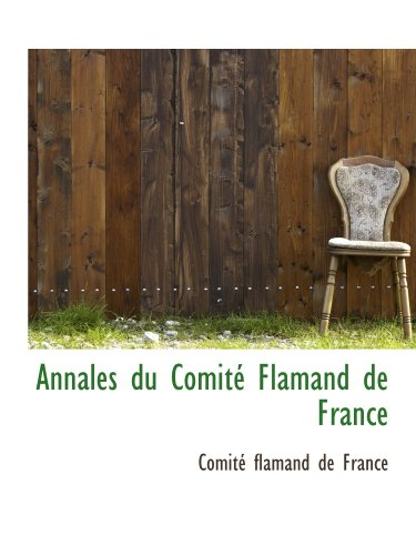 9781110818983: Annales du Comité Flamand de France