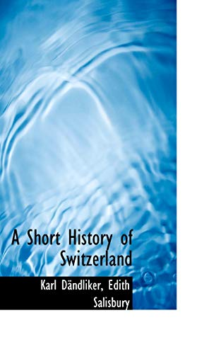 9781110819454: A Short History of Switzerland