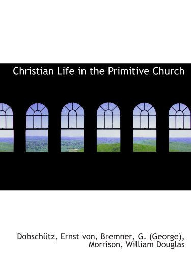 9781110820177: Christian Life in the Primitive Church