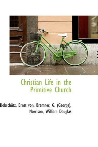 9781110820191: Christian Life in the Primitive Church