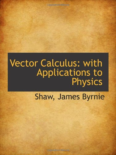 9781110821051: Vector Calculus: with Applications to Physics