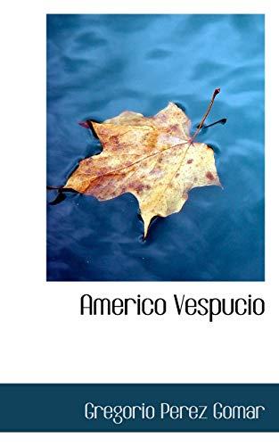 Americo Vespucio (Paperback): Gregorio Perez Gomar