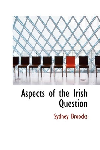 9781110826704: Aspects of the Irish Question