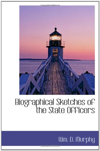 9781110828661: Biographical Sketches of the State Officers
