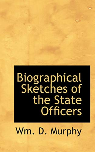 9781110828692: Biographical Sketches of the State Officers