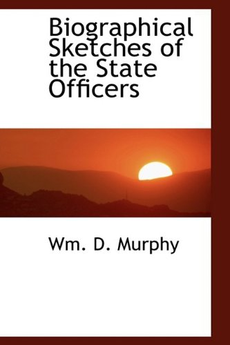 9781110828722: Biographical Sketches of the State Officers