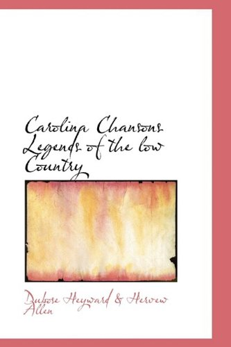 9781110831982: Carolina Chansons Legends of the low Country