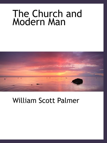 9781110834259: The Church and Modern Man