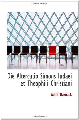 9781110840120: Die Altercatio Simons Iudaei et Theophili Christiani