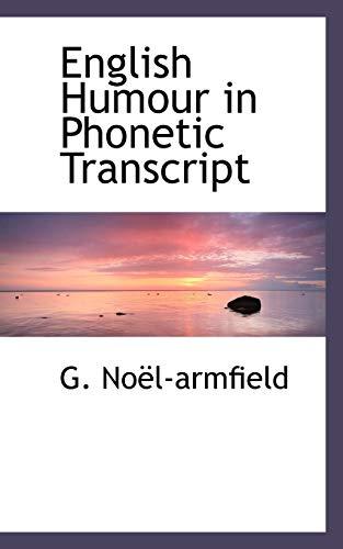English Humour in Phonetic Transcript: No�l-armfield, G.