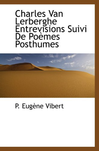 9781110845552: Charles Van Lerberghe Entrevisions Suivi De Poèmes Posthumes (French Edition)