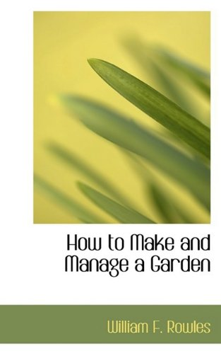 9781110857944: How to Make and Manage a Garden