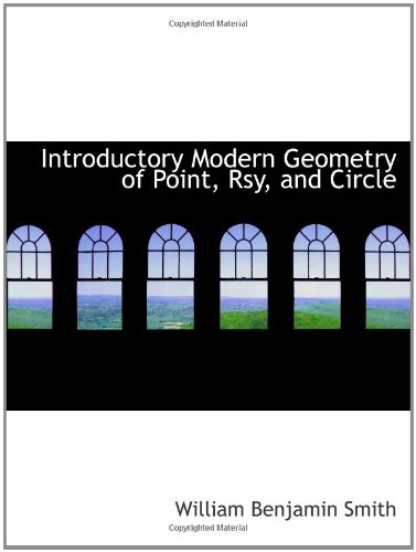 9781110859030: Introductory Modern Geometry of Point, Rsy, and Circle