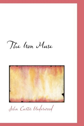 9781110859900: The Iron Muse