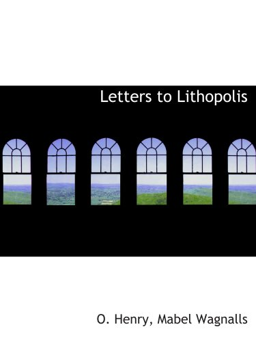 9781110867189: Letters to Lithopolis