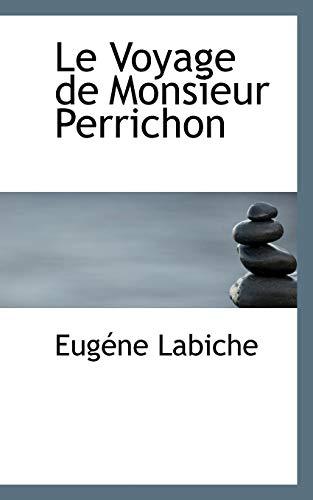 9781110867523: Le Voyage De Monsieur Perrichon