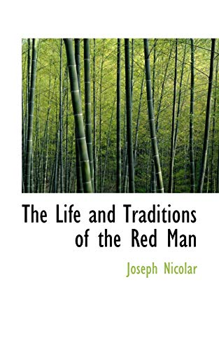 9781110867844: The Life and Traditions of the Red Man