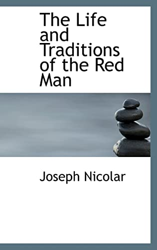 9781110867875: The Life and Traditions of the Red Man (Bibliolife Reproduction)